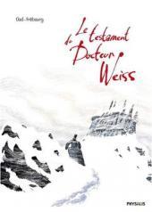Les carnets de Georg Weiss -1a- Le testament du Docteur Weiss