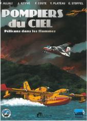 Pompiers du ciel -1- Pélicans dans les flammes