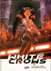 White Crows -2- Le clan des suprématistes