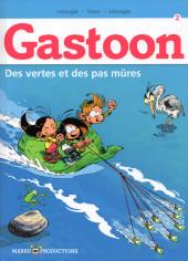 Gastoon -2- Des vertes et des pas mûres