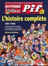 Mon Camarade, Vaillant, Pif Gadget - L'histoire complète 1901-1994