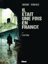 Il était une fois en France -6- La Terre Promise