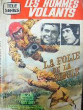 Télé série bleue (Les hommes volants, Destination Danger, etc.) -3- Les hommes volants - La folie de la jungle