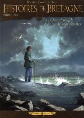 Histoires de Bretagne -5- Quand souffle le vent des îles