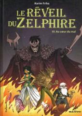 Le réveil du Zelphire -3- Au cœur du mal