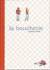 La boucherie (Vivès) -a2011- La Boucherie
