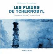 (AUT) Lepage -Carnet a- Les Fleurs de Tchernobyl - [Carnet de voyage] en terre irradiée