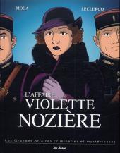 Les grandes affaires criminelles et mystérieuses -9- L'affaire Violette Nozière