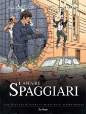 Les grandes affaires criminelles et mystérieuses -10- L'affaire Spaggiari