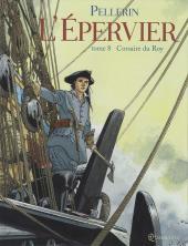 L'Épervier (Pellerin) -8TL- Corsaire du Roy