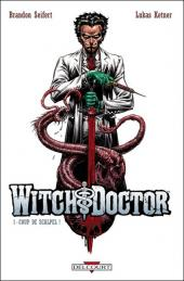 Witch Doctor -1- Coup de scalpel !