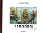 Les correspondances de Pierre Christin -6- Le sarcophage