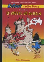 Arthur le fantôme justicier (Cézard, Éditions du Taupinambour) -1- Le vassal va au bain