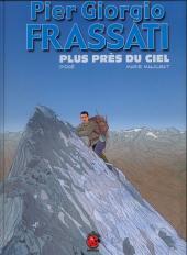 Pier Giorgio Frassati - Plus près du ciel