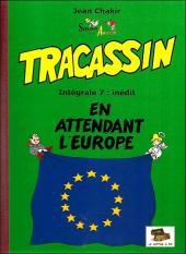 Tracassin -INT7- Tracassin - intégrale 7 : en attendant l'europe