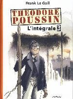 Théodore Poussin -INT3- L'intégrale 3