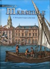 Histoire de Marseille -1- De la grotte Cosquer au Roi Soleil