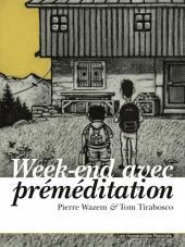 Week-end avec préméditation - Tome a