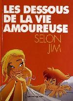 Les dessous de la vie amoureuse - Les Dessous de la vie amoureuse selon Jim