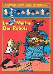 Gil et Georges par Wasterlain (Les Aventures de) -2- Le Maître des Robots