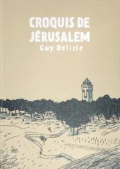Chroniques de Jérusalem -CC- Croquis de Jérusalem