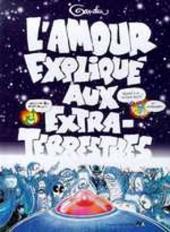 L'amour expliqué aux extra-terrestres - Tome 1