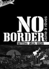 No Border Usine à Rêves