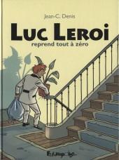 Luc Leroi -INT- Luc Leroi reprend tout à zéro