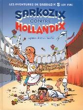 Les aventures de Sarkozix -5- Sarkozix contre Hollandix