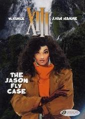 XIII (en anglais) -6- The Jason Fly Case