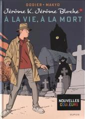 Jérôme K. Jérôme Bloche -3e2012- À la vie, à la mort