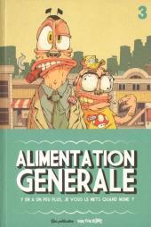 Alimentation Générale -3- Alimentation Générale - Y en a un peu plus, je vous le mets quand même ?