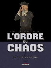 L'ordre du chaos -3- Nostradamus