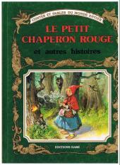 Contes et fables du monde entier - Le Petit Chaperon rouge et autres histoires