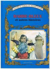 Contes et fables du monde entier - Barbe-Bleue et autres histoires