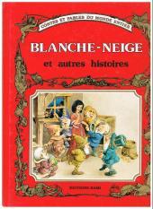 Contes et fables du monde entier - Blanche-Neige et autres histoires