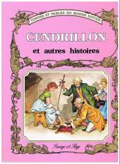 Contes et fables du monde entier - Cendrillon et autres histoires