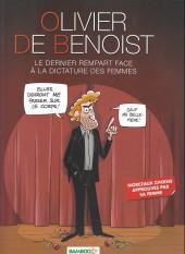 Olivier de Benoist -1- Le dernier rempart face à la dictature des femmes
