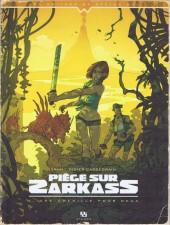 Piège sur Zarkass -1- Une chenille pour deux