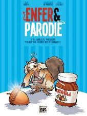 Enfer & Parodie -2- La vie fabuleuse, mais alors vraiment pas possible des personnages !