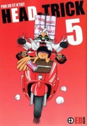 Head-Trick -5- Tome 5