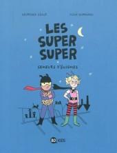 Les super super -1- Semeurs d'énigmes