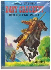 Walt Disney (Hachette et Edi-Monde) - Davy Crockett roi du far-west