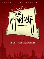 (AUT) McFarlane - The art of Todd McFarlane: The devil's in the details