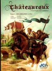 Châteauroux -1- C'est ici que tout commence - Tome 1 - Des origines à 1914