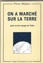 Tintin - Divers - On a marché sur la Terre - Essai sur les voyages de Tintin