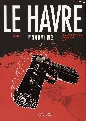 Le Havre (Djian/Popopidou/Jay) -1- Au buveur d'étoiles