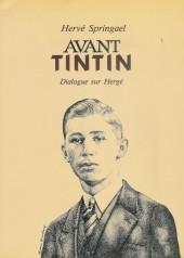 (AUT) Hergé -163- Avant Tintin - Dialogue sur Hergé