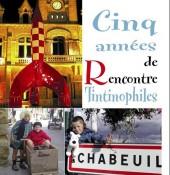 Tintin - Divers - Cinq années de Rencontre Tintinophiles à Chabeuil