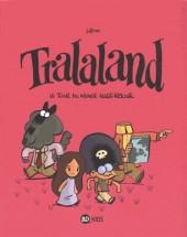 Tralaland -2- Le tour du monde aller-retour